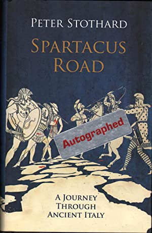 Spartacus Road: A Journey Through Ancient Italy: Stothard, Peter