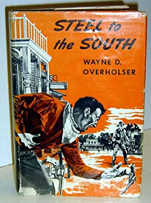 Steel to the South: Overholser, Wayne D.