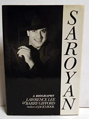 Saroyan: A Biography: Gifford, Barry; Lawrence, Lee
