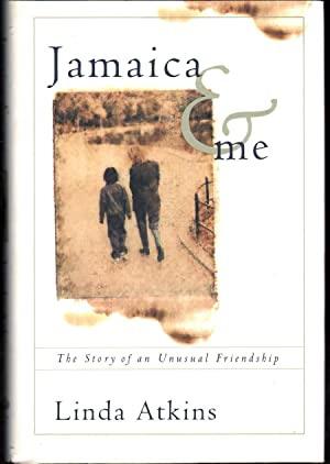 Jamaica and Me: The Story of an Unusual Friendship: Atkins, Linda