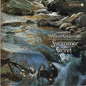 Swimmer in the Secret Sea: A Novel: Kotzwinkle, William