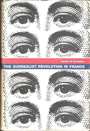 The Surrealist Revolution in France: Gershman, Herbert S.