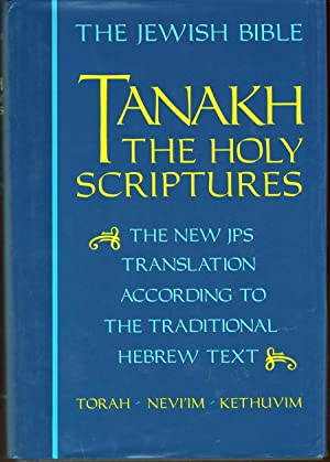 Tanakh: The Holy Scriptures The New Jps Translation According to the Traditional Hebrew Text: ...