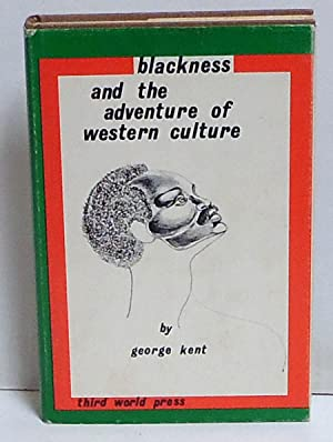Blackness and the Adventure of Western Culture: Kent, George