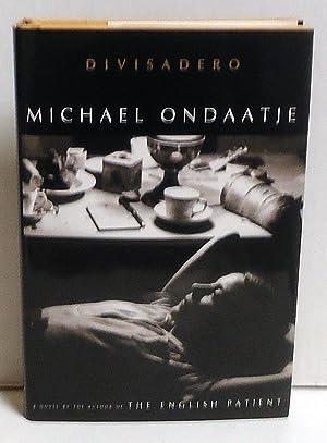 Divisadero: A Novel: Ondaatje, Michael