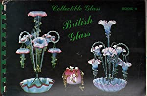 Collectible Glass Book 4: British Glass: Manley, C.C.