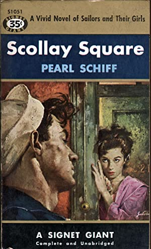 Scollay Square: A Vivid Novel of Sailors and Their Girls: Schiff, Pearl