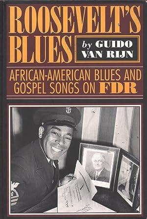 Roosevelt's Blues: African American Blues and Gospel Songs on FDR: Rijn, Guido Van