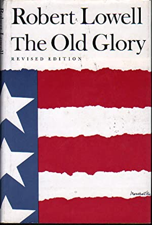 The Old Glory (revised edition): Lowell, Robert