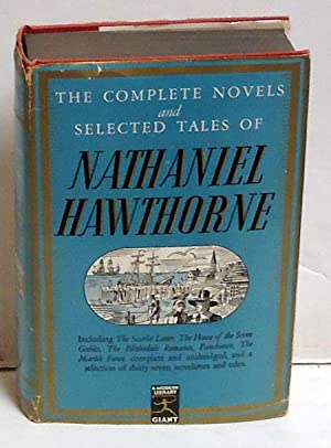 The Complete Novels and Selected Tales: Hawthorne, Nathaniel