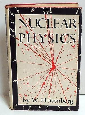 Nuclear Physics: Heisenberg, W.