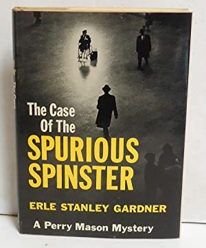 The Case of the Spurious Spinster: Gardner, Erle Stanley
