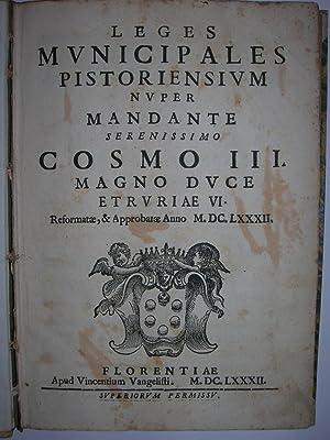 Leges Municipales Pistoriensium nuper mandante serenissimo Cosmi: STATUTI PISTOIA