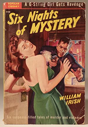 Six Nights of Mystery - Six Suspense-Filled: IRISH, William (WOOLRICH,