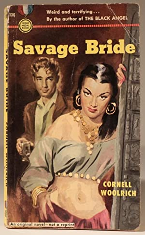 Savage Bride (first edition, first printing 1950): WOOLRICH, Cornell