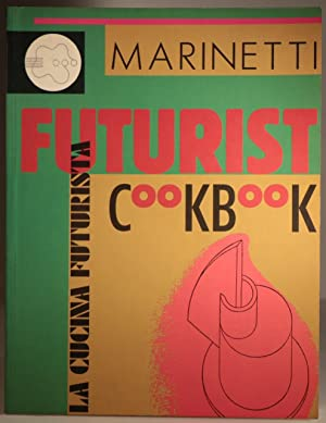 The Futurist Cookbook: MARINETTI, Fillippo Tommaso