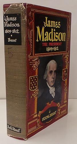 James Madison, The President 1809-1812: Iriving Brant