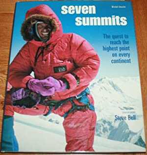 Seven Summits. The Quest to Reach the Highest Point on Every Continent.