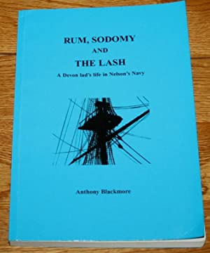 Rum, Sodomy and the Lash. A Devon: Blackmore, Anthony