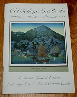 Old Cathay Fine Books. Catalogue Number 1 : Christmas 1988. A Special Limited Edition Featuring A...