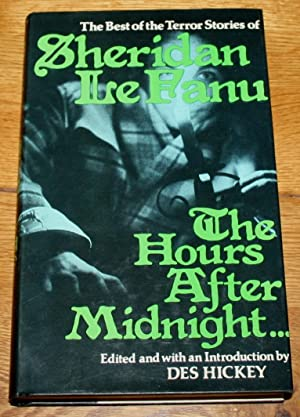 The Hours After Midnight.Tales of Terror and The Supernatural by Sheridan Le Fanu.