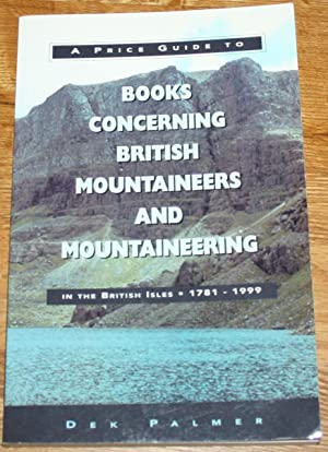 Books Concerning British Mountaineers and Mountaineering In the British Isles 1781 - 1999