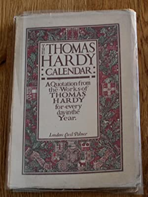 The Thomas Hardy Calendar : A Quotation from the Works of Thomas Hardy for Every Day of the Year.
