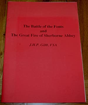 The Battle of The Fonts and The Great Fire of Sherborne Abbey.