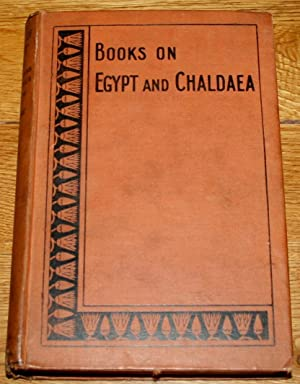 Egypt Under the Saites, Persions, and Ptolemies. Books on Egypt and Chaldea Vol. XV. Of the Series