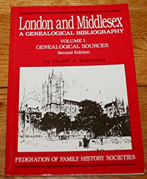 London and Middlesex. A Geneological Bibliography, Volume 1. Geneaological Sources. Second Edition.