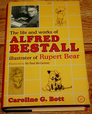 The Life and Works of Alfred Bestall. Illustrator of Rupert Bear. Foreword By Sir Paul McCartney.