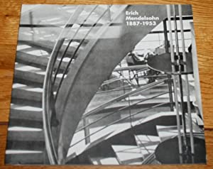 Erich Mendelsohn 1887 - 1953. A Touring Exhibition Organised By Modern British Architecture 1987