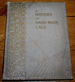 A History of Hand-Made Lace. Dealing with: Jackson, Mrs F