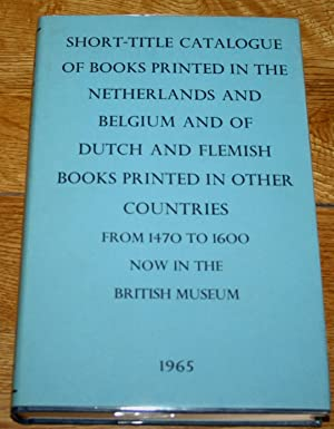 Short-Title Catalogue of Books Printed in The Netherlands and Belgium and Of Dutch and Flemish Bo...