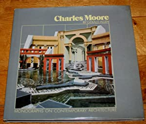 Charles Moore. Monographs On Contemporary Architecture.