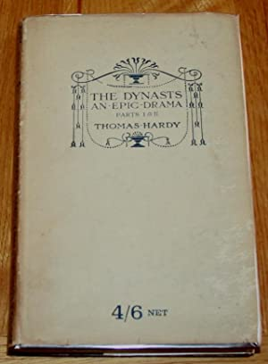 The Dynasts. An Epic Drama of War with Napolean. Parts I & II