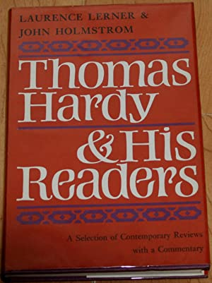 Thomas Hardy & His Readers. A Selection of Contemporary Reviews with a Commentary.