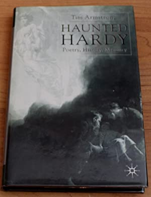 Haunted Hardy. Poetry, History, Memory