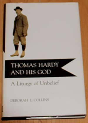 Thomas Hardy and His God. A Liturgy of Unbelief.