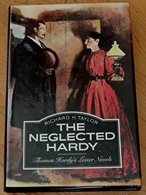 The Neglected Hardy. Thomas Hardy's Lesser Novels.