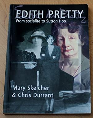 Edith Pretty. From Socialite to Sutton Hoo.