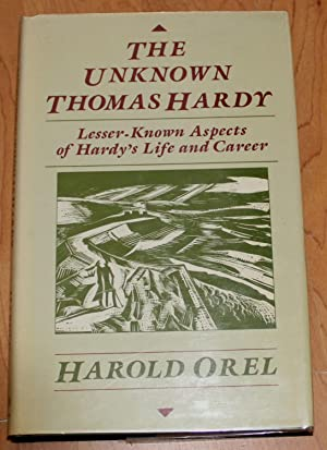 The Unkown Thomas Hardy. Lesser - Known Apects of Hardy's Life and Career