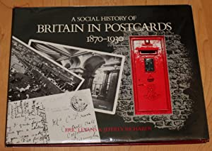 A Social History of Britain in Postcards 1870 - 1930