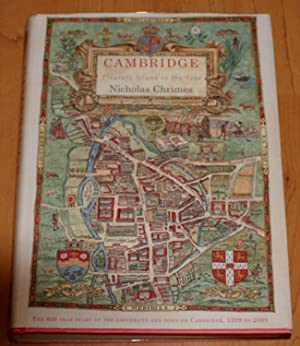 Cambridge. Treasure Island in the Fens. The 800 Year Story of the University and Town of Cambridg...