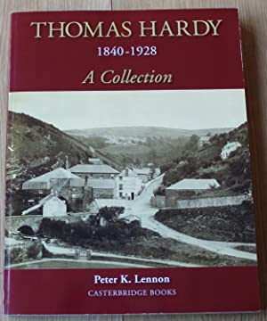 Thomas Hardy 1840 - 1928. A Collection