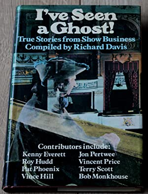 I've Seen a Ghost. True Stories from Show Business.