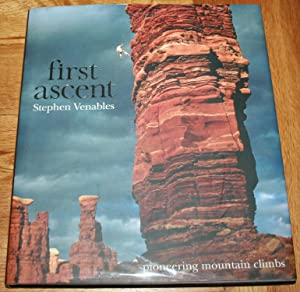 First Ascent - Pioneering Mountain Climbs