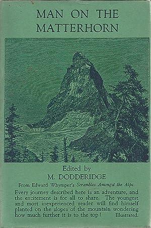 Man On The Matterhorn. From Whymper's Scrambles: Dodderidge, M (edited