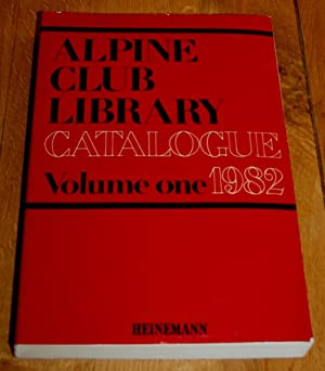 Alpine Club Library Catalogue Volume One 1982