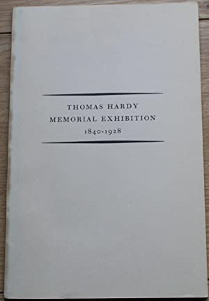 Thomas Hardy, O.M. 1840-1928 Catalogue of a Memorial Exhibition of First Editions, Autograph Lett...